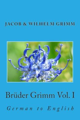Br der Grimm Vol. I: German to English