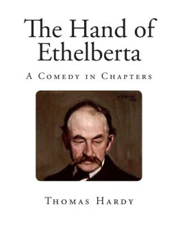 The Hand of Ethelberta: A Comedy in Chapters