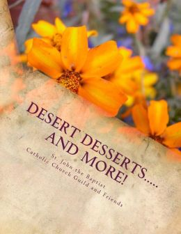Desert Desserts.....and More!: