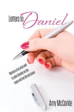 Letters to Daniel: Memoirs of an Artist with Bipolar Disorder as She Copes with Her Life and Career