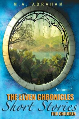 The Elven Chronicles Short Stories for Children
