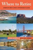 Book Cover Image. Title: Where to Retire:  America's Best & Most Affordable Places, Author: John Howells