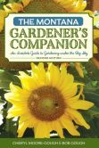 Book Cover Image. Title: Montana Gardener's Companion:  An Insider's Guide to Gardening under the Big Sky, Author: Cheryl Moore-Gough