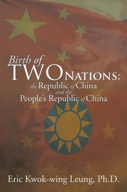 Birth of two Nations: the Republic of China and the People's Republic of China
