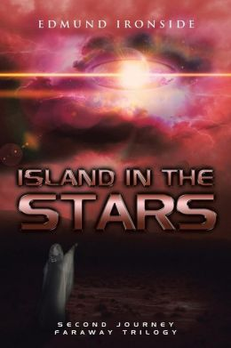 Island in the Stars: Second Journey - Faraway Trilogy