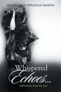 Whispered Echoes...: Reflections from the Past