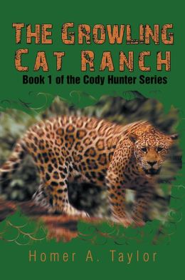 The Growling Cat Ranch: Book 1 of the Cody Hunter Series