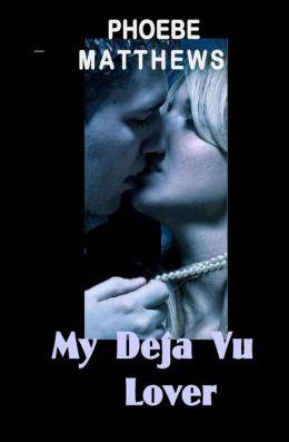 My Deja Vu Lover