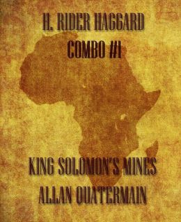 H. Rider Haggard Combo #1: King Solomon's Mines/Allan Quatermain