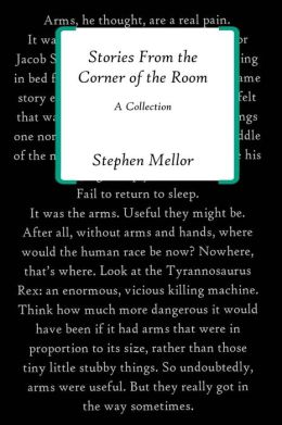 Stories From The Corner of the Room: Short Stories by Stephen Mellor