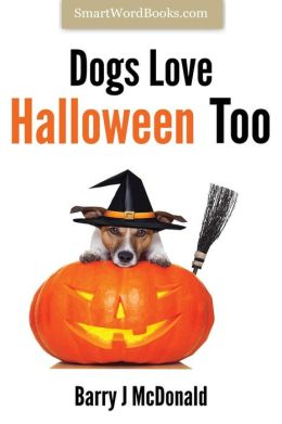 Dogs Love Halloween Too