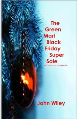 The Green Mart Black Friday Super Sale: A Christmas Novelette