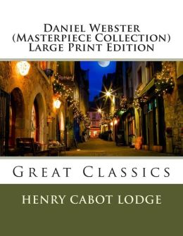 Daniel Webster (Masterpiece Collection): Great Classics