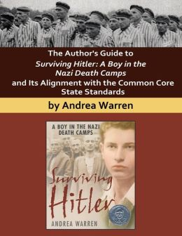 The Author's Guide to Surviving Hitler: A Boy in the Nazi Death Camps