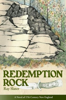 Redemption Rock: A Novel of 17th Century New England