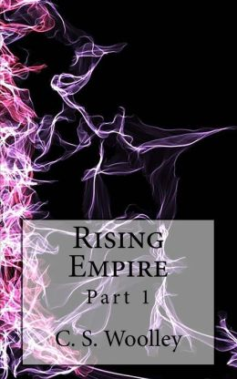 Rising Empire: Part 1: The Chronicles of Celadmore