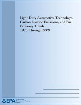 Light-Duty Automotive Technology, Carbon Dioxide Emissions, and Fuel Economy Trends: 1975 Through 2009