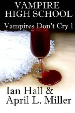 Vampire High School (Vampires Don't Cry Book 1)