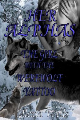Her Alphas: The Girl with the Werewolf Tattoo