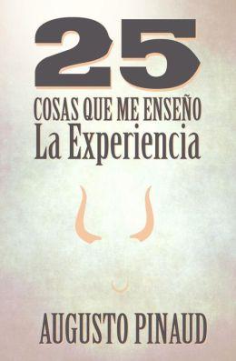 25 Cosas que me ense o la Experiencia