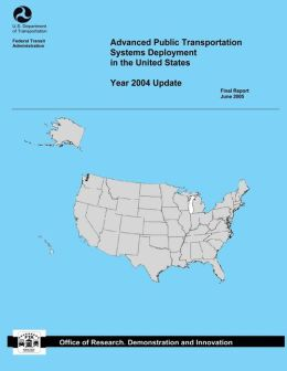 Advanced Public Transportation Systems Deployment in the United States: Year 2004 Update