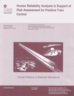 Human Reliability Analysis in Support of Risk Assessment for Positive Train Control