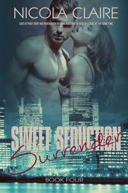 Sweet Seduction Surrender (Sweet Seduction, Book 4)