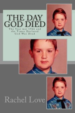 The Day God Died: The Year was 1966 and the Times Declared God Was Dead