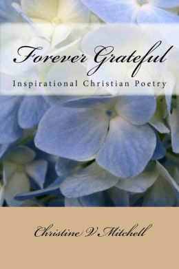 Forever Grateful: Inspirational Christian Poetry