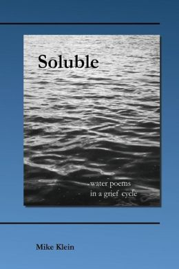 Soluble: Water Poems in a Grief Cycle