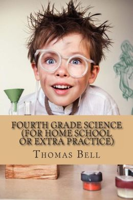 Fourth Grade Science (For Home School or Extra Practice)