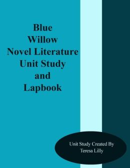 Blue Willow Novel Literature Unit Study and Lapbook