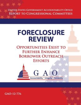 Foreclosure Review: Opportunities Exist to Further Enhance Borrower Outreach Efforts
