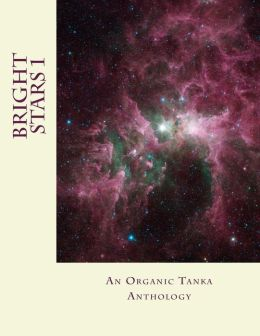 Bright Stars: An Organic Tanka Journal