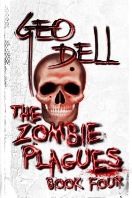 The Zombie Plagues Book Four