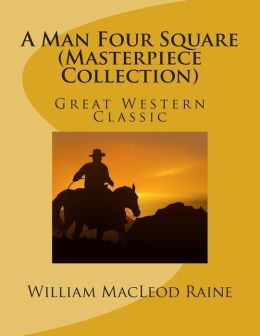 A Man Four Square (Masterpiece Collection): Great Western Classic