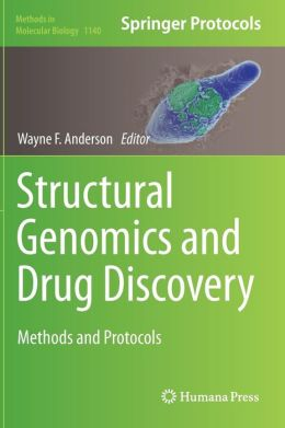Structural Genomics and Drug Discovery: Methods and Protocols