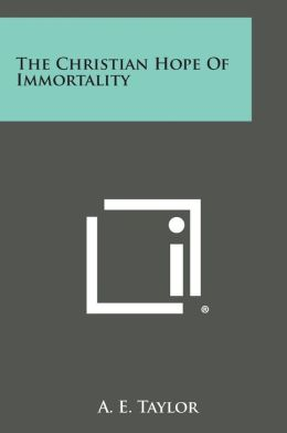 The Christian Hope of Immortality
