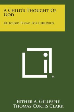 A Child's Thought of God: Religious Poems for Children