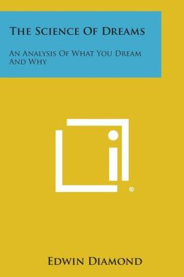 The Science of Dreams: An Analysis of What You Dream and Why