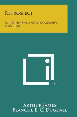 Retrospect: An Unfinished Autobiography, 1848-1886