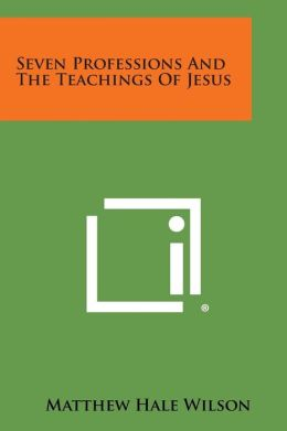 Seven Professions and the Teachings of Jesus