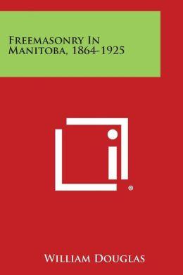 Freemasonry in Manitoba, 1864-1925
