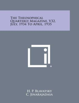 The Theosophical Quarterly Magazine, V32, July, 1934 to April, 1935