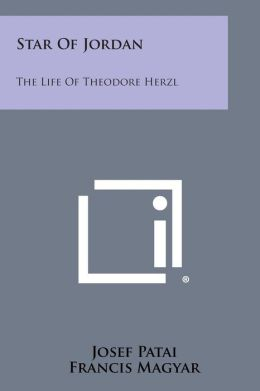 Star of Jordan: The Life of Theodore Herzl