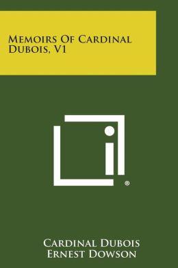 Memoirs of Cardinal DuBois, V1