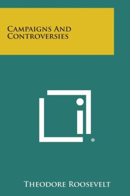 Campaigns and Controversies