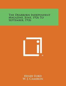 The Dearborn Independent Magazine, June, 1926 to September, 1926