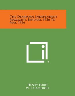 The Dearborn Independent Magazine, January, 1926 to May, 1926