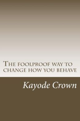 The foolproof way to change how you behave